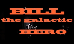 Alex Cox Directs Bill, the Galactic Hero